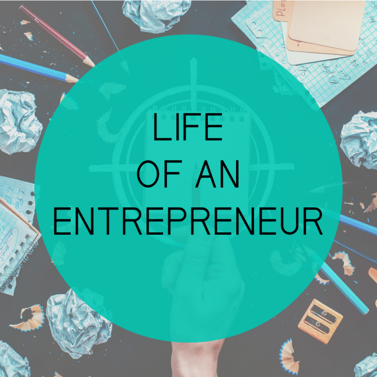 Life Of An Entrepreneur
