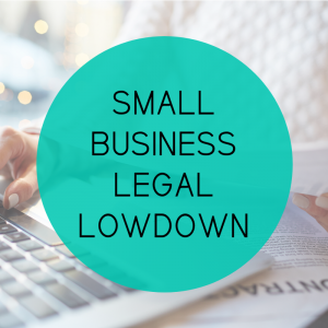 Small Business Legal Lowdown