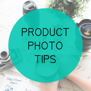 Product Photo Tips